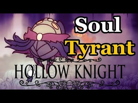 Hollow Knight - Soul Tyrant Was Somewhat Hard... Did I Do This Out of Order?
