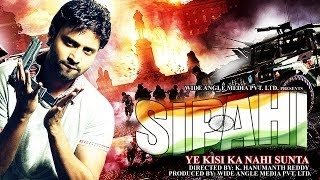 SIPAHI Ye Kisi Ka Nahi Sunta Full Length Action Hindi