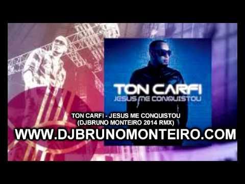 TON CARFI   JESUS ME CONQUISTOU  DJ BRUNO MONTEIRO 2014 REMIX