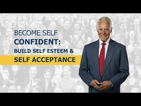 Become Self Confident: Building Self Esteem &amp; Self Acceptance