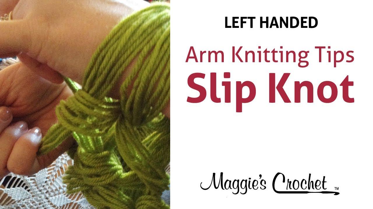 Knitting Left Handed Book : Maggie s arm knitting tips slip knot left handed youtube