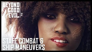 Beyond Good and Evil 2 - Staff Combat and Ship Maneuvers Gameplay