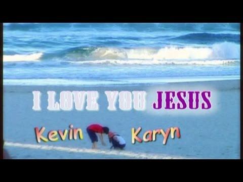 Kevin & Karyn - I Love You Jesus (Official Music Video)