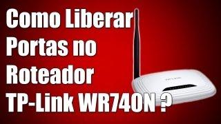 Como Liberar Portas No Roteador TP-Link WR740N ? 2013