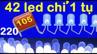 thắp sáng 42 bóng led với một tụ điện 105j gốm  led lighting circuits 220v ac  BtH