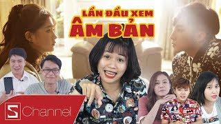 Schannel REACTION - Xem phim ÂM BẢN của Sơn Tùng và chia sẻ DÁM BUNG LỤA, DÁM KHÁC BIỆT