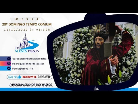 Missa do 28º Domingo do Tempo Comum - Ano A - 11/10/2020 às 08:30h
