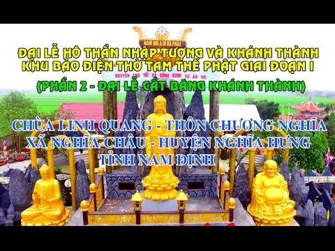 Chùa Linh Quang - Xã Nghĩa Châu - H. Nghĩa Hưng - T. Nam Định - Đại Lễ Khánh Thành  2017