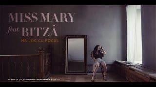 Miss Mary ft. Bitza - Ma joc cu focul