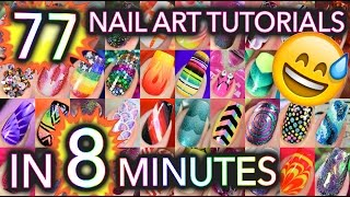 77 Nail Art tutorials in 8 minutes