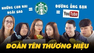 HACK NÃO: Đoán tên thương hiệu khi được Việt hoá!