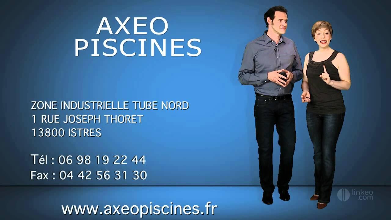 AXEO PISCINES : Installateur, vente à ISTRES (13)