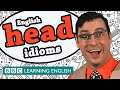 Head Idioms - BBC Learning English (The Teacher)
