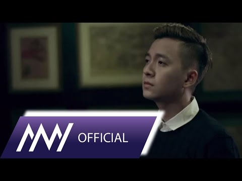 Ngô Kiến Huy - Hãy Trân Trọng Người Thương ( Official Music Video )