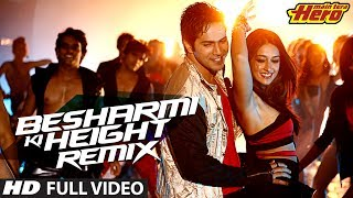 Besharmi Ki Height - Main Tera Hero (Remix) Video Song