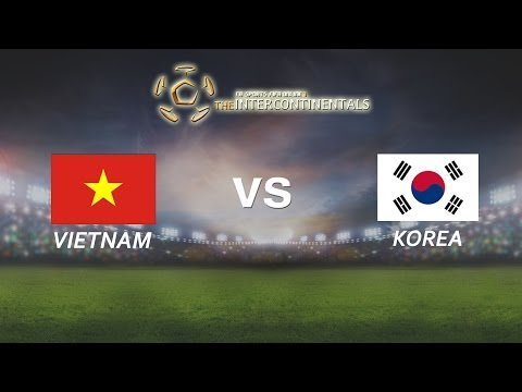 [29.05.2016] VietNam vs Korea [The Intercontinentals] [Chung kết]