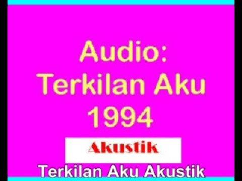 Audio : Terkilan Aku 1994 versi akustik original