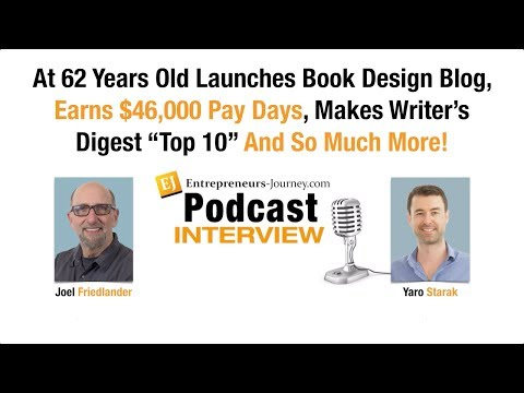Joel Friedlander: At 62 Years Old Launches Book Design Blog And Earns $46,000 Pay Days Video