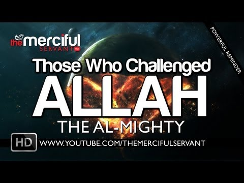 Those Who Challenged Allah The Al-Mighty ᴴᴰ