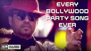 AIB : Every Bollywood Party Song feat. Irrfan - Duration: 6:45.