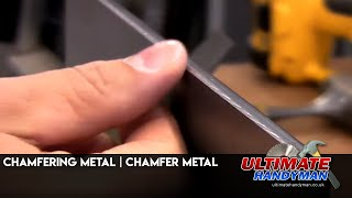 How to chamfer metal