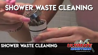 shower waste cleaning