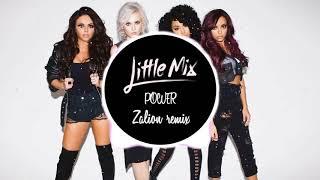 Little Mix - Power (Zalion Remix)
