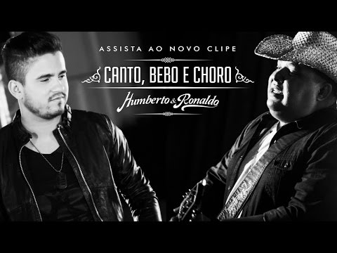 Humberto e Ronaldo - Canto, Bebo e Choro (Clipe Oficial)
