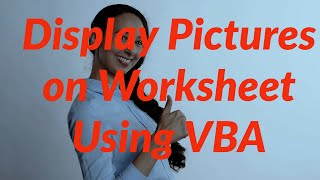 How To Display Pictures On Excel Worksheet Using VBA