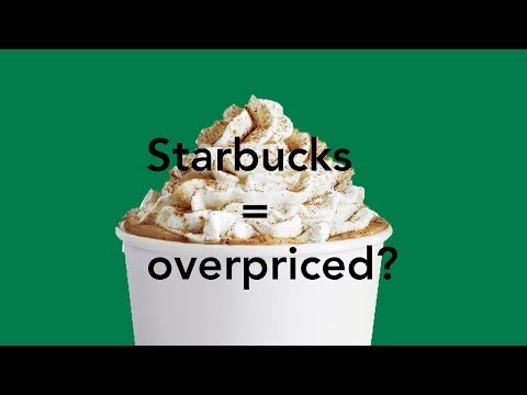Starbucks = Overpriced