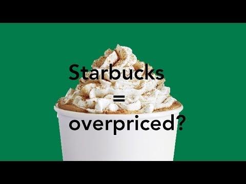 Starbucks = Overpriced