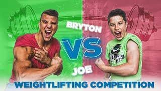 Bryton VS Joe Weightlifting Competition!