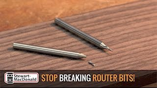 Watch the Trade Secrets Video, How to stop breaking router bits