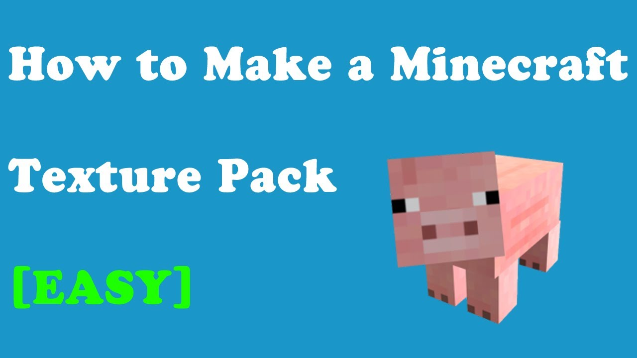 How to Make a Minecraft Texture Pack Easy - YouTube