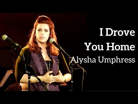 I DROVE YOU HOME - Alysha Umphress