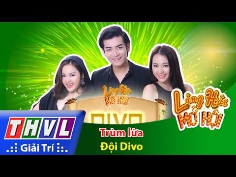 THVL   Làng hài mở hội - Tập 11: Trùm lừa - Đội Divo