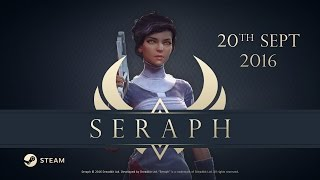 Seraph - Launch Date Announcement Trailer