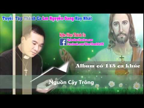 (Full )Tuyển Tập Những Bài Hát Thánh Ca Hay Nhất - Lm Nguyễn Sang