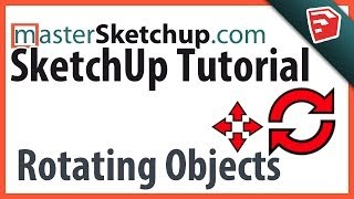 Rotating Objects In SketchUp Tutorial