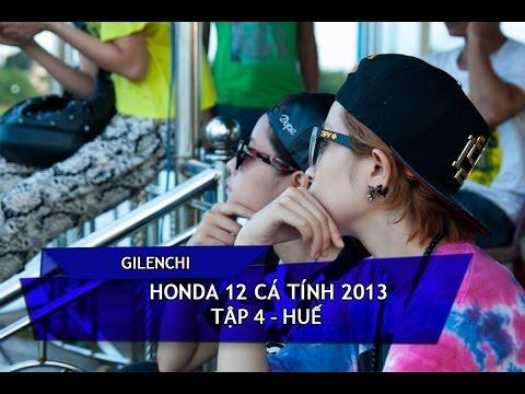[Gilenchi CUT] Honda 12 cá tính 2013   Tập 4   Huế