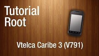Tutorial: Root Vtelca Caribe 3 (V791)