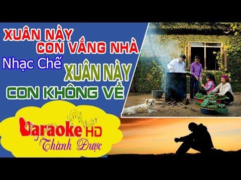 [ Karaoke Nhạc Chế ] Xuân Này Con Vắng Nhà ( Xuân Này Con Không Về Chế ) - Lê Tuấn By Thành Được