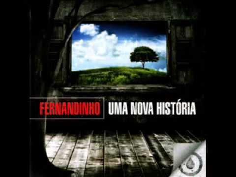 FERNANDINHO - UMA NOVA HISTORIA