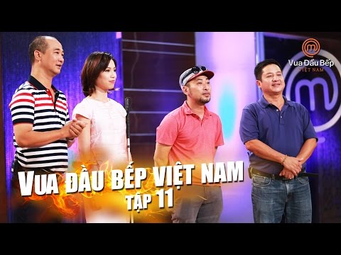 MasterChef Vietnam - Vua Đầu Bếp 2015 - TẬP 11 - FULL HD - 14/11/2015