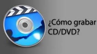 Como Grabar Peliculas , Videos Y Musica En Un CD DVD Sin
