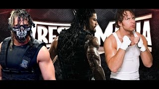 Major WWE Backstage WrestleMania 31 News On Seth Rollins Dean Ambrose Roman Reigns