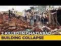 Two Dead As 5-Storey-Building Collapses In Ghaziabad Near Delhi