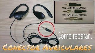 Como reparar el conector de un auricular