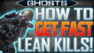 How To Get Lean Kills Faster In Call Of Duty: Ghosts