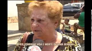 Fi�is de Belo Horizonte lembram vida e morte de irm� Benigna